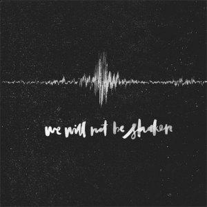 bethel-music-we-will-not-be-shaken